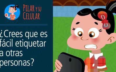 Pilar y su celular: Episodio 10 - ¿Crees que es fácil describir y etiquetar a otras personas?