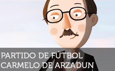 Los Artistonautas: Carmelo de Arzadun - Partido de fútbol