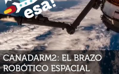 Canadarm2: el brazo robótico espacial