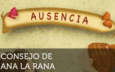 Ana la Rana: Ausencia