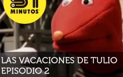 31 Minutos Vacaciones de Tulio Ep - 2