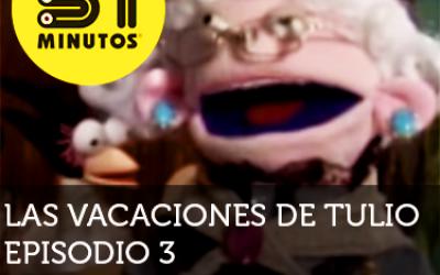 31 Minutos Vacaciones de Tulio Ep - 3