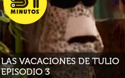 31 Minutos Vacaciones de Tulio Ep - 4