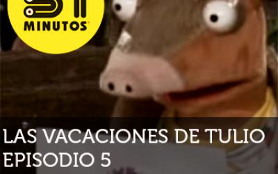 31 Minutos Vacaciones de Tulio Ep - 5