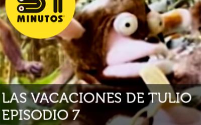 31 Minutos Vacaciones de Tulio Ep - 7