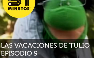 31 Minutos Vacaciones de Tulio Ep - 9