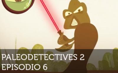 Paleodetectives 2: Episodio 6 - La evolución contraataca