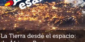 ESA - La Tierra desde el espacio