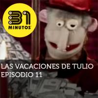 Imagen de 31 Minutos Vacaciones de Tulio Ep - 11
