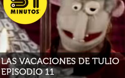 31 Minutos Vacaciones de Tulio Ep - 11