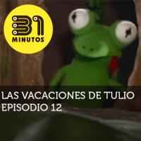 Imagen de 31 Minutos Vacaciones de Tulio Ep - 12