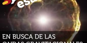 ESA: En busca de las ondas gravitacionales